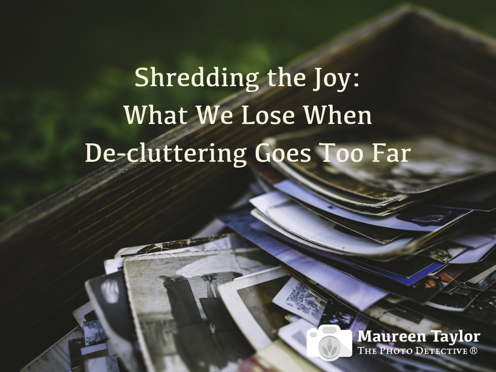 Shredding the Joy_What We Lose When De-cluttering Goes Too Far
